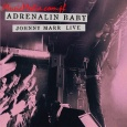 ADRENALIN BABY ? JOHNNY MARR LIVE