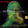 ORFEO CHAMANV (CD+DVD)
