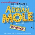 THE SECRET DIARY OF ADRIAN MOLE AGED 13 3/4 - THE MUSICAL (ORIGINAL LONDON CAST RECORDING)