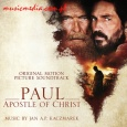 PAUL, APOSTLE OF CHRIST (ORIGINAL MOTION PICTURE SOUNDTRACK)