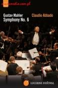 ABBADO CONDUCTS THE LUCERNE FESTIVAL ORCHESTRA - MAHLER: SYMPHONY NO.6