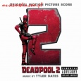 DEADPOOL 2 (ORIGINAL MOTION SCORE SOUNDTRACK)