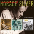 3 ESSENTIAL ALBUMS (SONG FOR MY FATHER, BLOWIN THE BLUES AWAY, SIX PIECES OF SILVER)