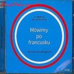 MOWIMY PO FRANCUSKU - KURS DLA POCZATKUJACYCH (AUDIOBOOK)