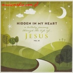 HIDDEN IN MY HEART (A LULLABY JOURNEY THROUGH THE LIFE OF JESUS) VOL. III